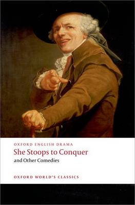She Stoops to Conquer and Other Comedies - Oxford World's Classics (Paperback)