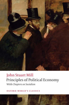 Principles of Political Economy and Chapters on Socialism - Oxford World's Classics (Paperback)