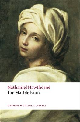 The Marble Faun - Oxford World's Classics (Paperback)