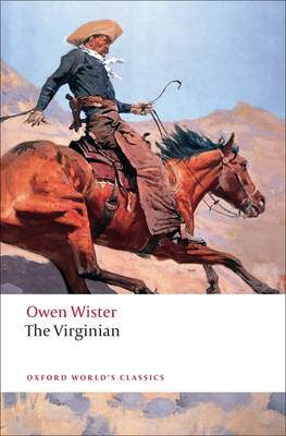 The Virginian: A Horseman of the Plains - Oxford World's Classics (Paperback)