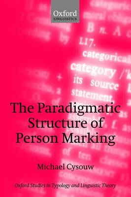 The Paradigmatic Structure of Person Marking - Oxford Studies in Typology and Linguistic Theory (Paperback)