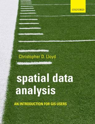 Spatial Data Analysis: An Introduction for GIS users (Paperback)
