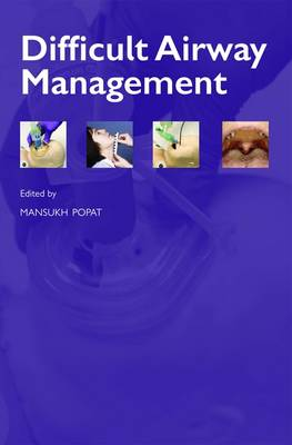 Difficult Airway Management - Oxford Anaesthesia Library (Paperback)