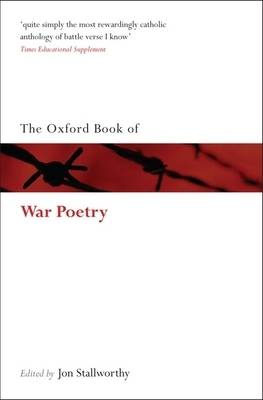 The Oxford Book of War Poetry - Oxford Books of Prose & Verse (Paperback)