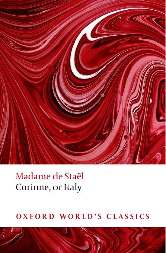 Corinne: or Italy - Oxford World's Classics (Paperback)