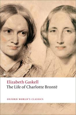 The Life of Charlotte Bronte - Oxford World's Classics (Paperback)