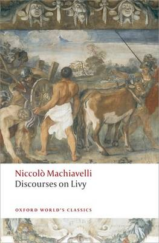 Discourses on Livy - Oxford World's Classics (Paperback)