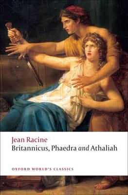 Britannicus, Phaedra, Athaliah - Oxford World's Classics (Paperback)