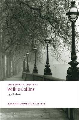 Wilkie Collins (Authors in Context) - Oxford World's Classics (Paperback)