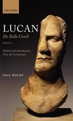 Lucan: De Bello Ciuili Book 1 (Hardback)