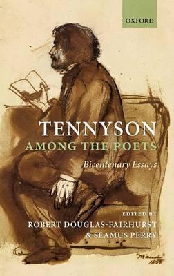 Tennyson Among the Poets: Bicentenary Essays (Hardback)