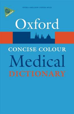 Concise Colour Medical Dictionary - Oxford Quick Reference