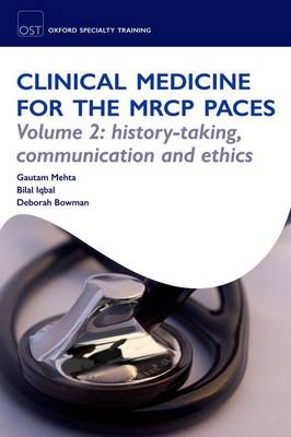 Clinical Medicine for the MRCP PACES: Volume 2: History-Taking, Communication and Ethics - Oxford Specialty Training: Revision Texts (Paperback)