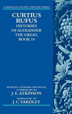 Curtius Rufus, Histories of Alexander the Great, Book 10 - Clarendon Ancient History Series (Hardback)