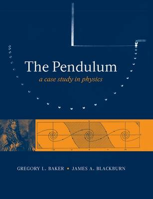 The Pendulum: A Case Study in Physics (Paperback)