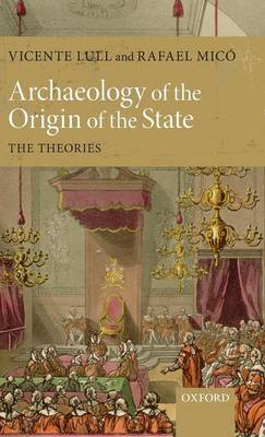 Archaeology of the Origin of the State: The Theories (Hardback)
