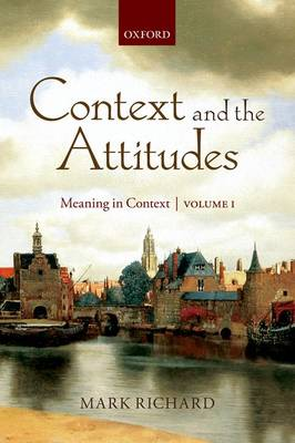Context and the Attitudes: Meaning in Context, Volume 1 (Paperback)