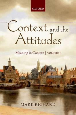 Context and the Attitudes: Meaning in Context, Volume 1 (Hardback)