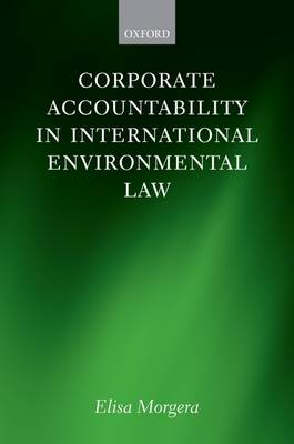 Corporate Accountability in International Environmental Law (Hardback)