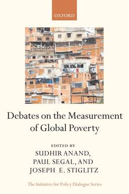 Debates on the Measurement of Global Poverty - Initiative for Policy Dialogue (Paperback)
