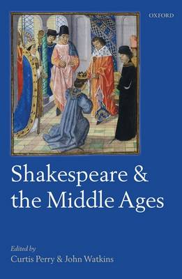 Shakespeare and the Middle Ages (Hardback)