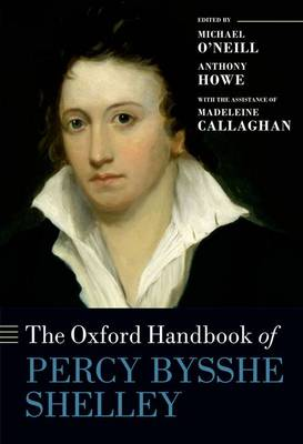 The Oxford Handbook of Percy Bysshe Shelley - Oxford Handbooks (Hardback)
