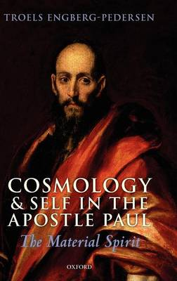 Cosmology and Self in the Apostle Paul: The Material Spirit (Hardback)