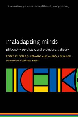 Maladapting Minds: Philosophy, Psychiatry, and Evolutionary Theory - International Perspectives in Philosophy & Psychiatry (Paperback)