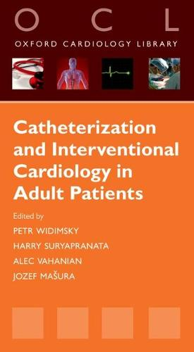 Catheterization and Interventional Cardiology in Adult Patients - Oxford Cardiology Library (Paperback)