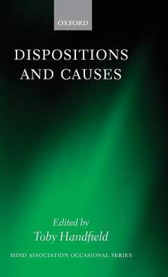 Dispositions and Causes - Mind Association Occasional Series (Hardback)