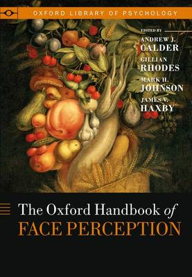 Oxford Handbook of Face Perception - Oxford Library of Psychology (Hardback)