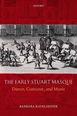 The Early Stuart Masque: Dance, Costume, and Music (Paperback)