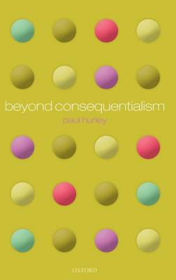 Beyond Consequentialism (Hardback)