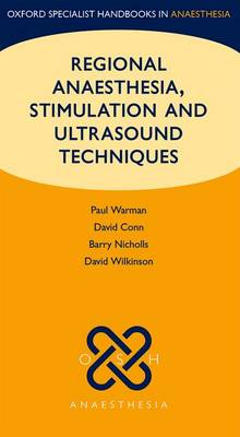 Regional Anaesthesia, Stimulation, and Ultrasound Techniques - Oxford Specialist Handbooks in Anaesthesia (Paperback)