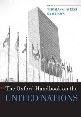 The Oxford Handbook on the United Nations - Oxford Handbooks (Paperback)