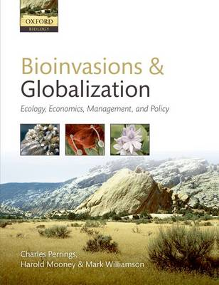 Bioinvasions and Globalization: Ecology, Economics, Management, and Policy (Hardback)