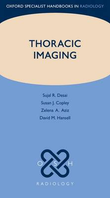 Thoracic Imaging - Oxford Specialist Handbooks in Radiology (Paperback)