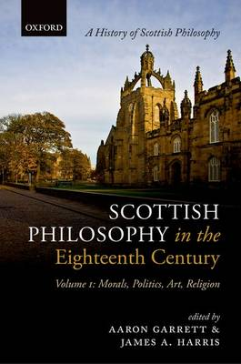 Scottish Philosophy in the Eighteenth Century, Volume I: Morals, Politics, Art, Religion - History Of Scottish Philosophy (Hardback)