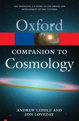 The Oxford Companion to Cosmology - Oxford Quick Reference (Paperback)