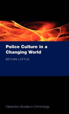 Police Culture in a Changing World - Clarendon Studies in Criminology (Hardback)