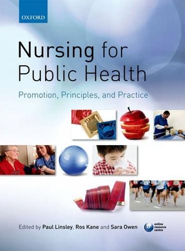 Nursing for Public Health: Promotion, Principles and Practice (Paperback)