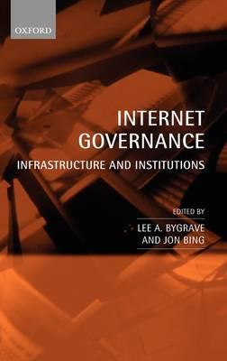 Internet Governance: Infrastructure and Institutions (Hardback)