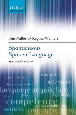 Spontaneous Spoken Language: Syntax and Discourse (Paperback)