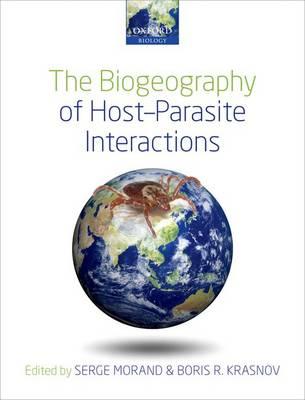 The Biogeography of Host-Parasite Interactions (Hardback)