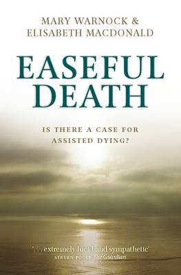 Easeful Death: Is there a case for assisted dying? (Paperback)