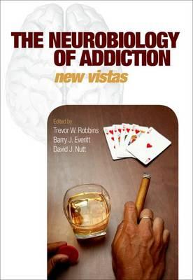 The Neurobiology of Addiction (Hardback)