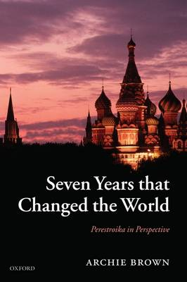 Seven Years that Changed the World: Perestroika in Perspective (Paperback)