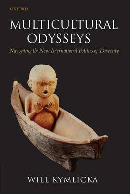 Multicultural Odysseys: Navigating the New International Politics of Diversity (Paperback)