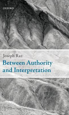 Between Authority and Interpretation: On the Theory of Law and Practical Reason (Hardback)