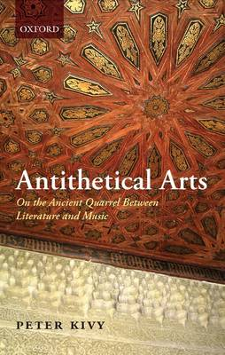 Antithetical Arts: On the Ancient Quarrel Between Literature and Music (Hardback)